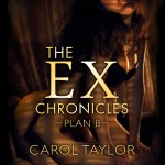 The Ex-Chromicles Plan B Audiobook