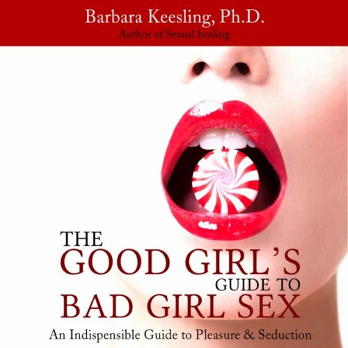 Good Girls Guide to Bad Girl Sex Audiobook