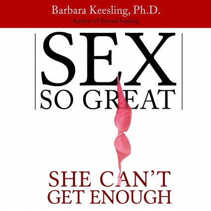 Sex so Great She Can't Get Enough Audiobook